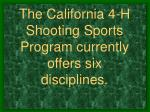 the california 4 h shooting sports program currently offers six disciplines