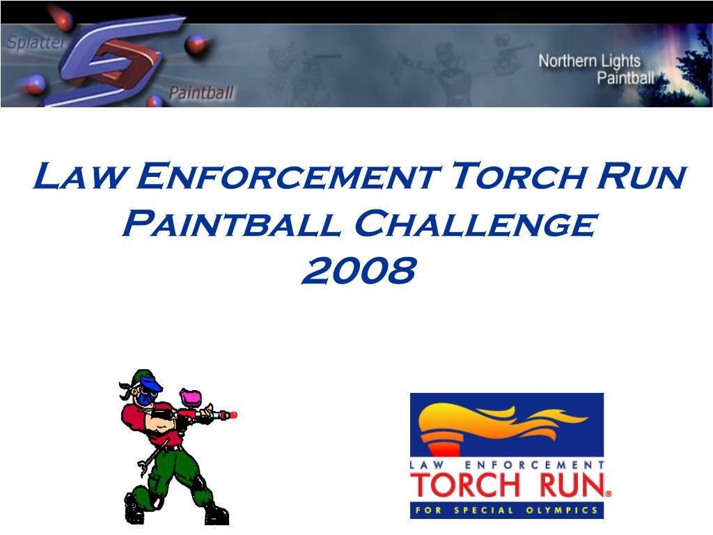 law enforcement torch run paintball challenge 2008 l.