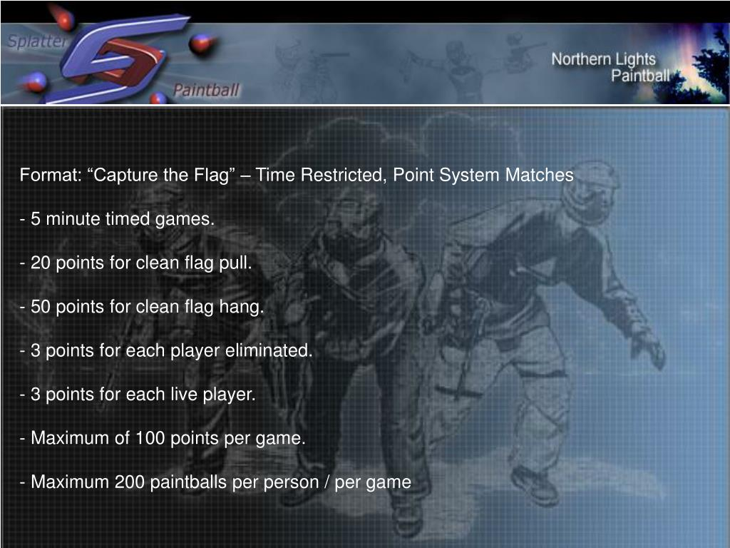 """Format: """"Capture the Flag"""" – Time Restricted, Point System Matches"""