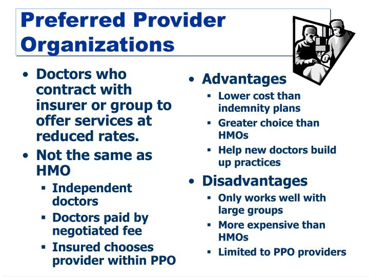 Doctors who contract with insurer or group to offer services at reduced rates.