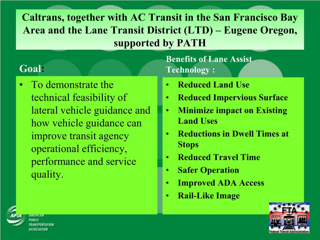 Caltrans, together with AC Transit in the San Francisco Bay Area and the Lane Transit District (LTD) – Eugene Oregon, supported by PATH