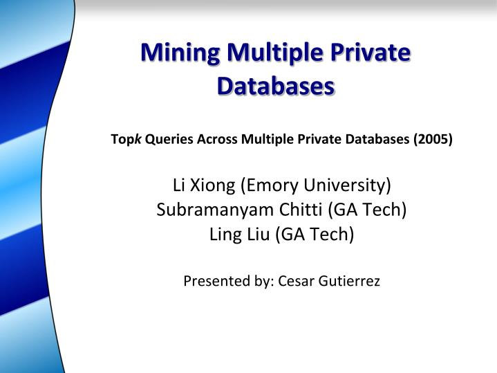 Mining multiple private databases