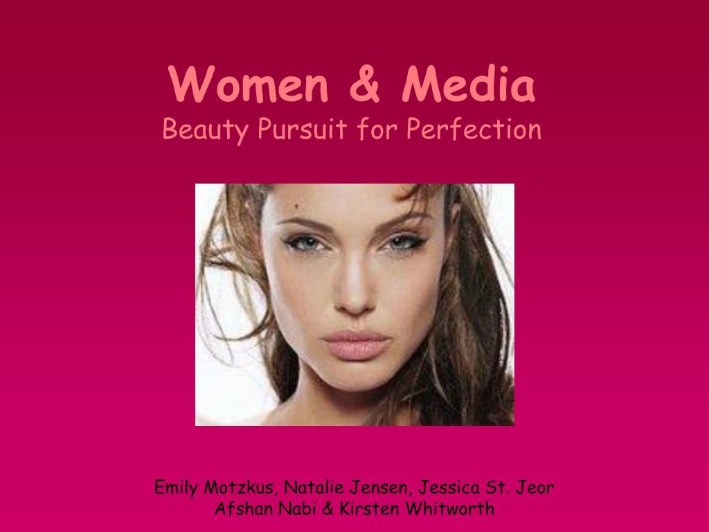 women media beauty pursuit for perfection l.