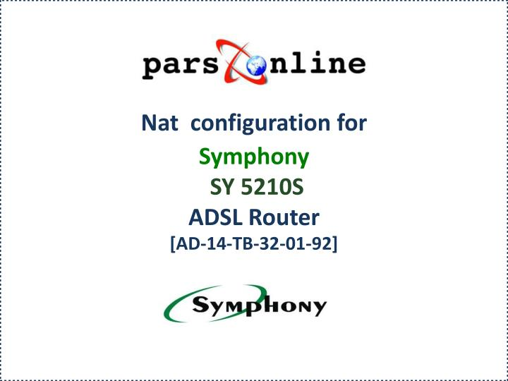 Nat configuration for symphony sy 5210s adsl router