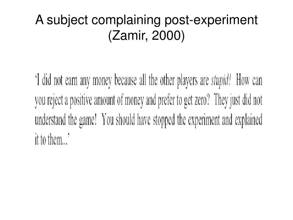 A subject complaining post-experiment (Zamir, 2000)