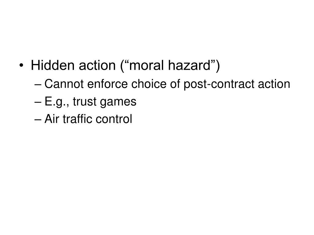 "Hidden action (""moral hazard"")"