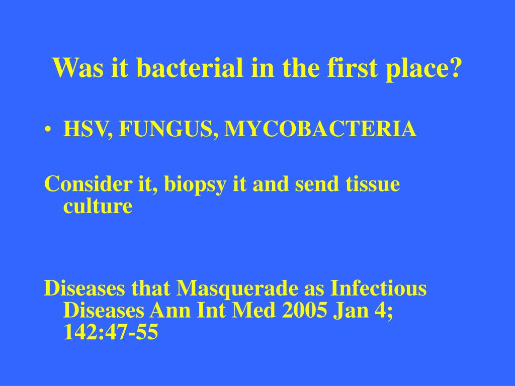 Was it bacterial in the first place?