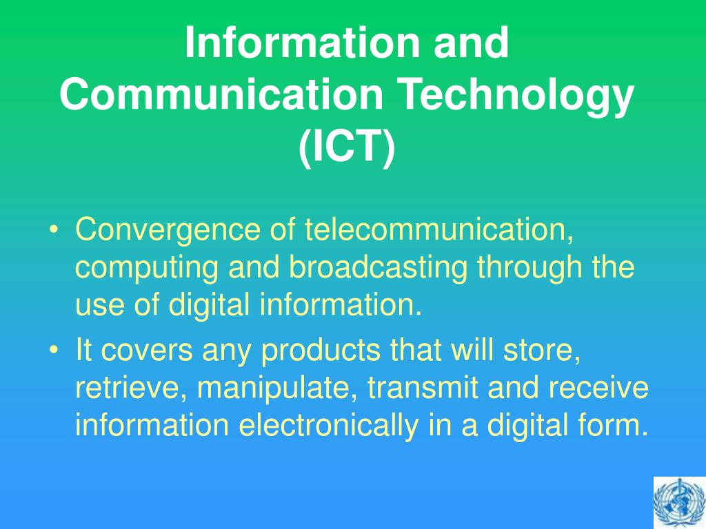Information and Communication Technology (ICT)