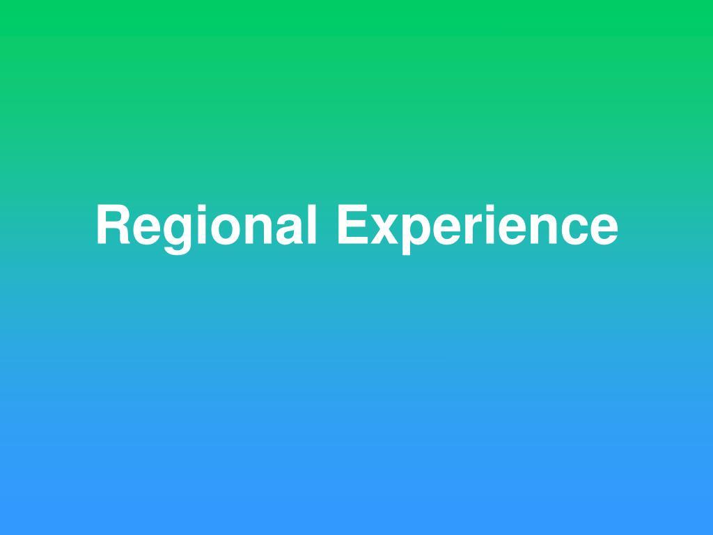Regional Experience