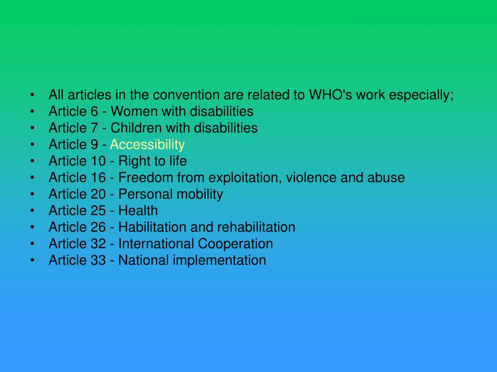 All articles in the convention are related to WHO's work especially;