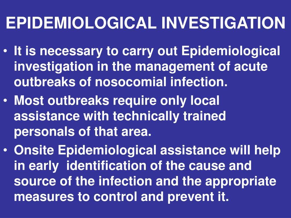 EPIDEMIOLOGICAL INVESTIGATION