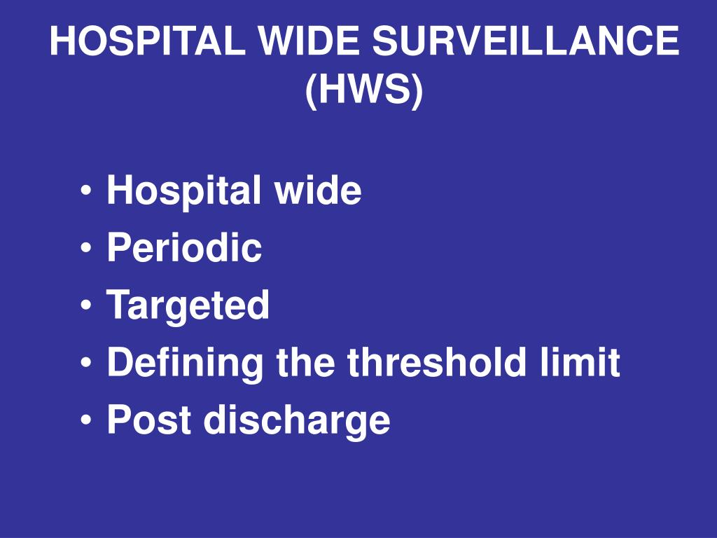 HOSPITAL WIDE SURVEILLANCE (HWS)