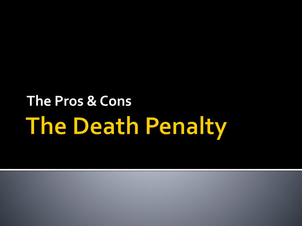 the death penalty or capital punishment pros and cons Death penalty which is also known as capital punishment is a legal process where the state sends a death row inmate to execution as their punishment for a serious offense committed other countries still practiced this but it has been abolished in united states and still observed in several states.