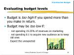 evaluating budget levels