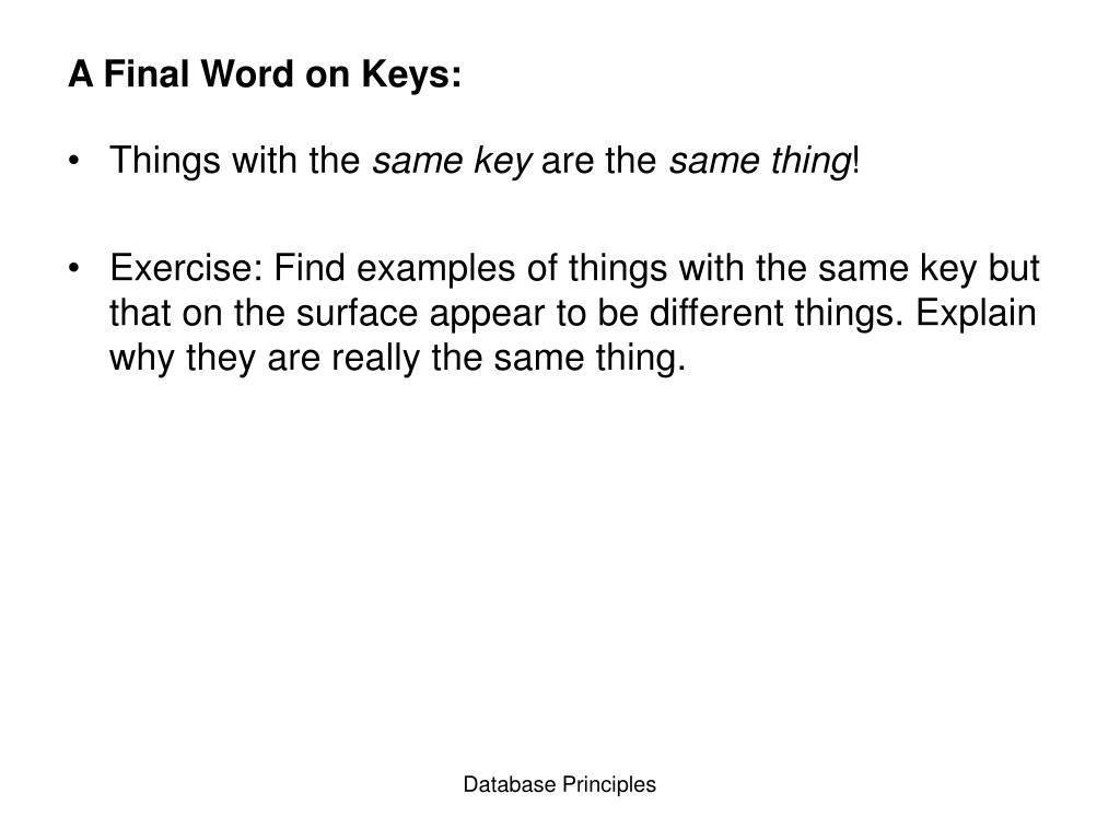 A Final Word on Keys: