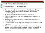 task force recommendations evolution not revolution