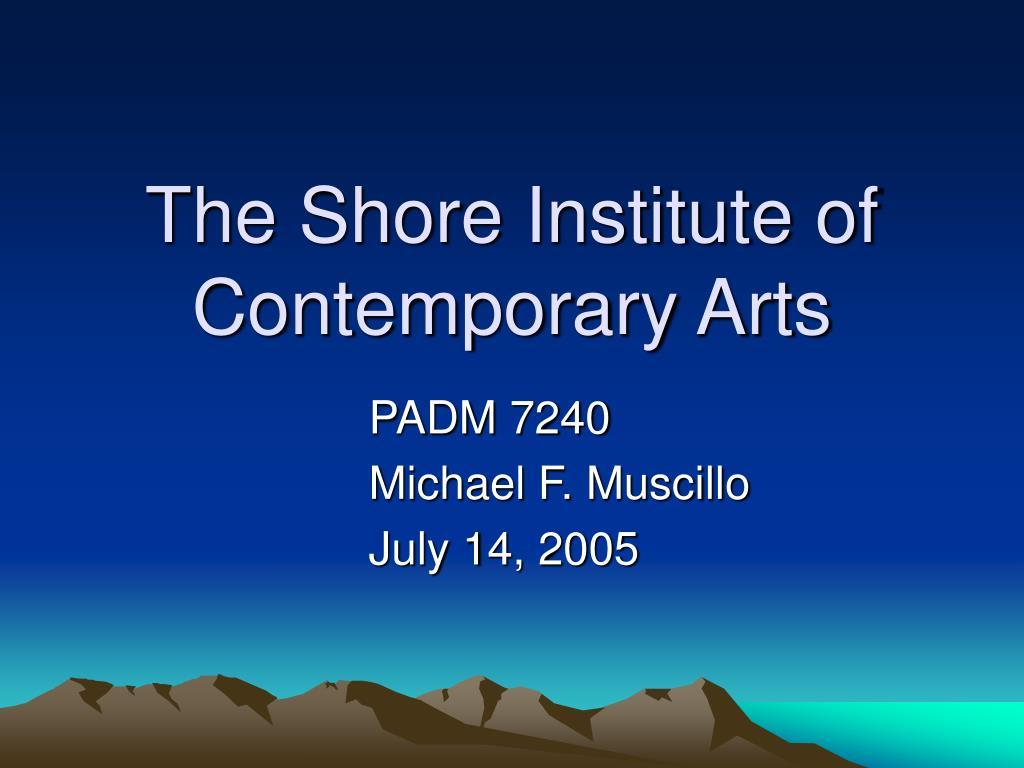 the shore institute of contemporary arts l.