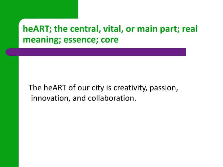 Heart the central vital or main part real meaning essence core
