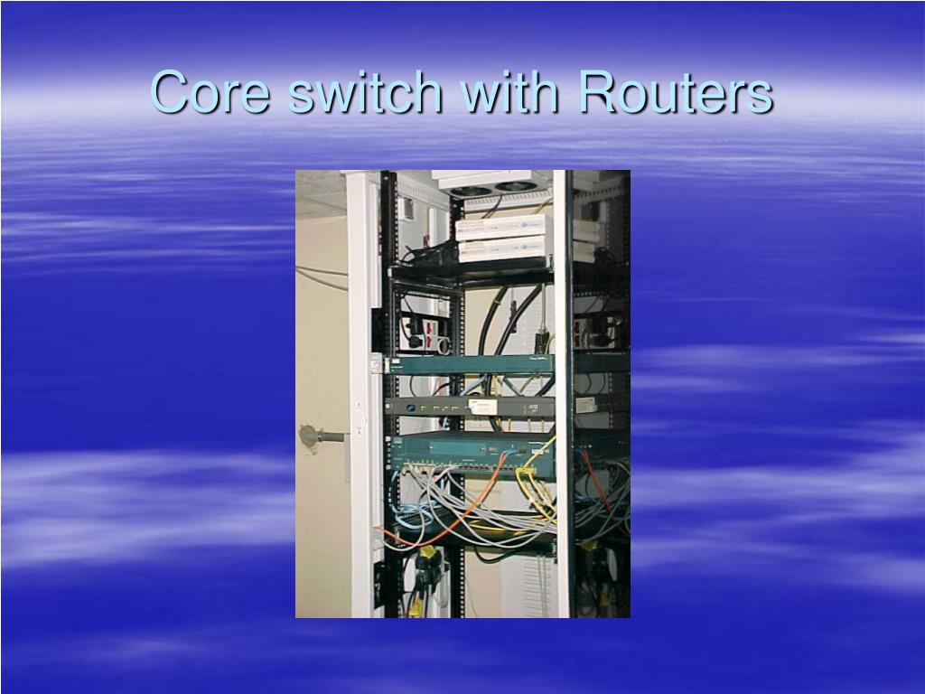 Core switch with Routers