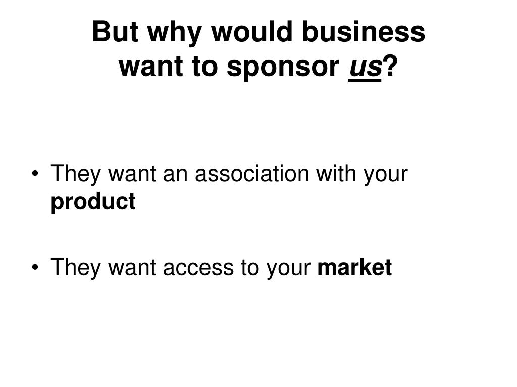But why would business