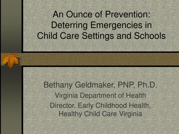 An ounce of prevention deterring emergencies in child care settings and schools