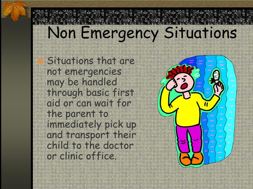 Non Emergency Situations