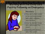 working with the child care facility following an emergency20
