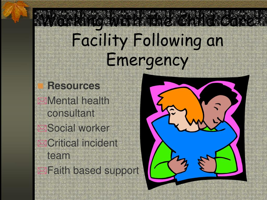 Working with the Child Care Facility Following an Emergency