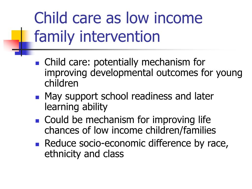 Child care as low income family intervention
