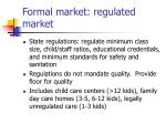formal market regulated market