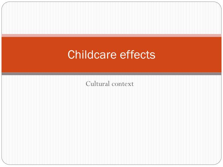 Childcare effects