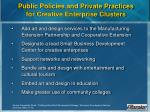 public policies and private practices for creative enterprise clusters