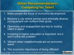 urban recommendations competing for talent