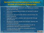 vermont recommendations to support growth of creative enterprises