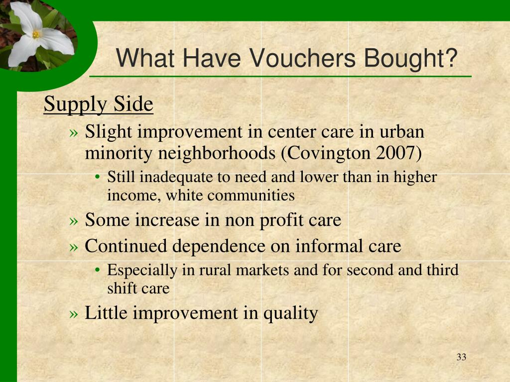 What Have Vouchers Bought?
