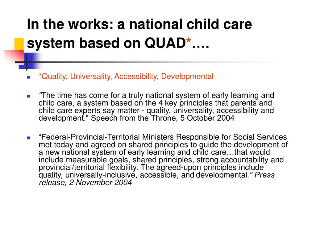 In the works: a national child care system based on QUAD