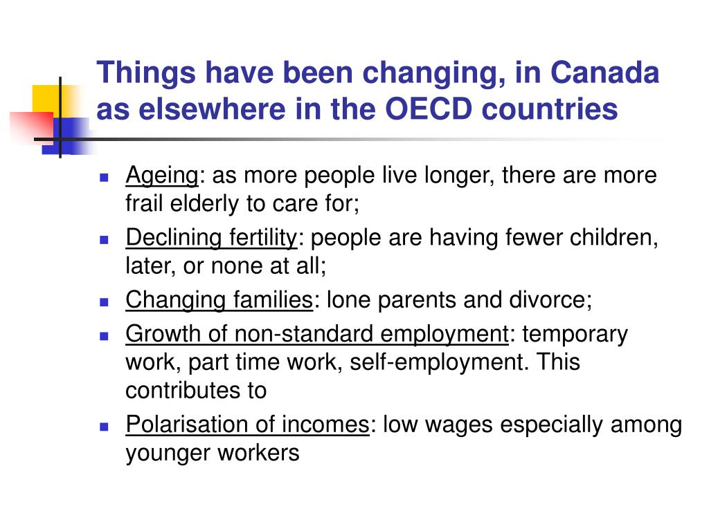 Things have been changing, in Canada as elsewhere in the OECD countries