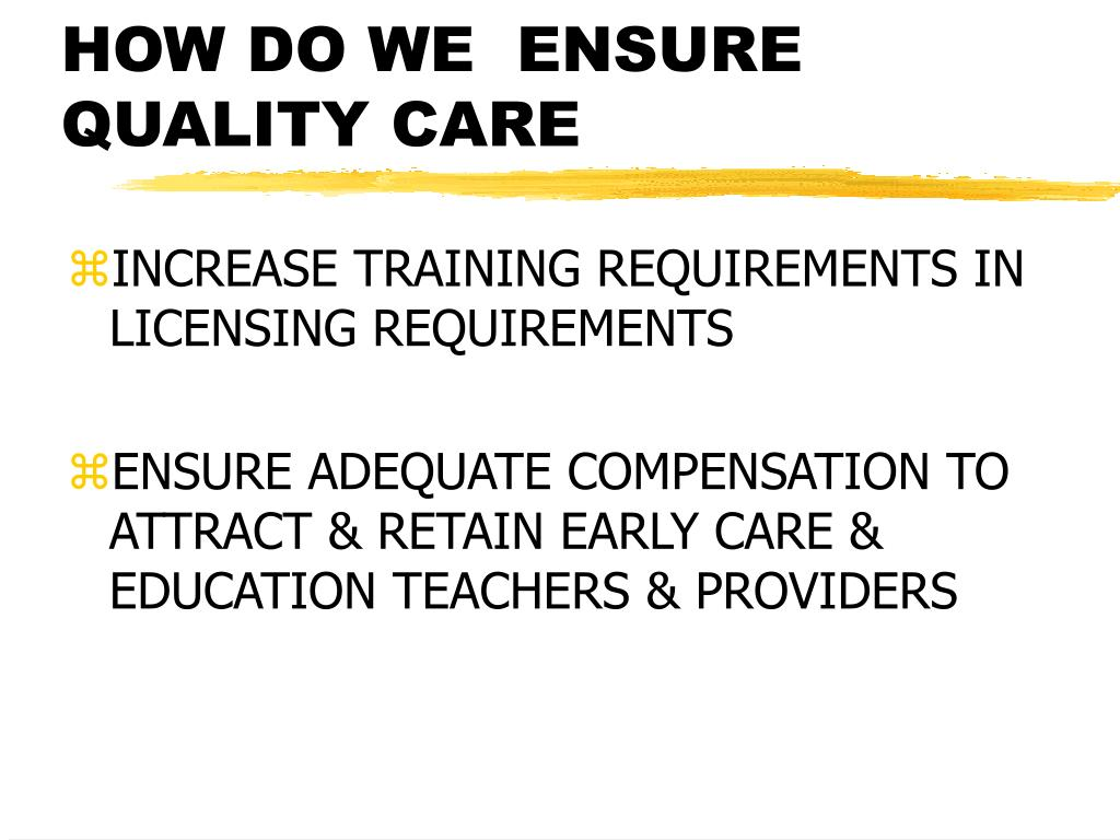 HOW DO WE  ENSURE QUALITY CARE