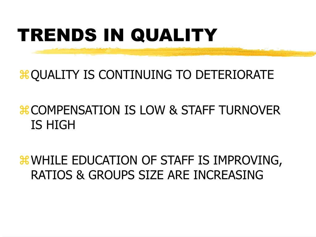 TRENDS IN QUALITY