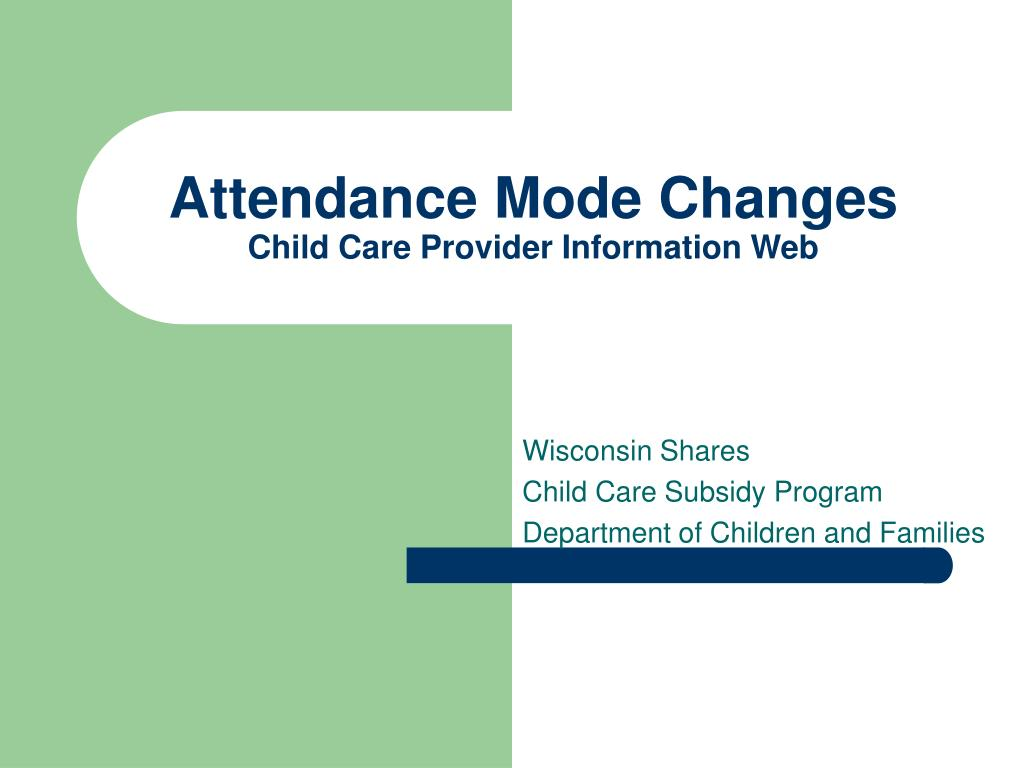 attendance mode changes child care provider information web l.