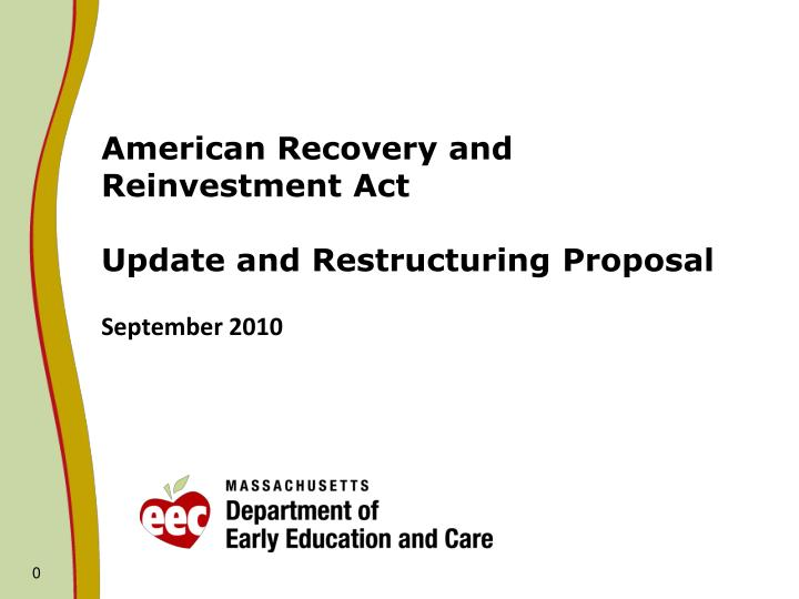 American recovery and reinvestment act update and restructuring proposal