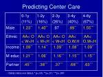 predicting center care