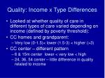 quality income x type differences