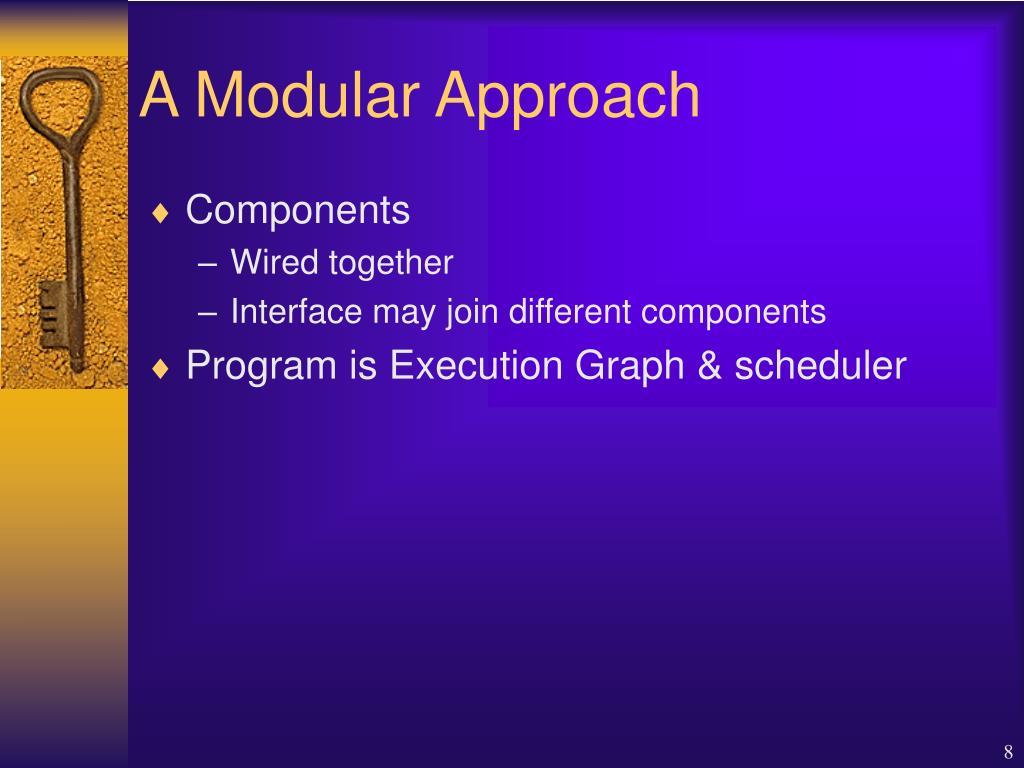 A Modular Approach