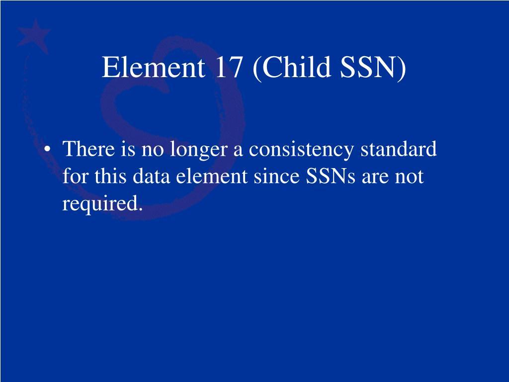 Element 17 (Child SSN)