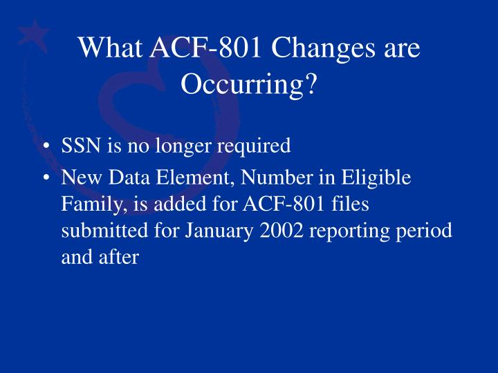 What acf 801 changes are occurring