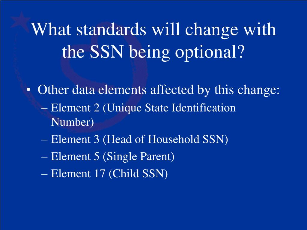 What standards will change with the SSN being optional?