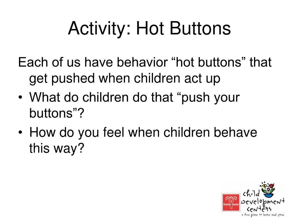 Activity: Hot Buttons