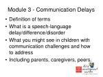 module 3 communication delays