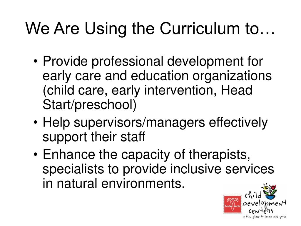 We Are Using the Curriculum to…